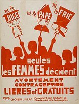 "Neither the judge nor the pope not even moolay. Only women decide. Poster by Claire Mantey of ""Choisir-MLAC"" (Free abortion and contracpetion movement), Nice (France), 1975. Paris, Bibliothèque Marguerite Durand. © Bibliothèque Marguerite Durand/Roger-Viollet"
