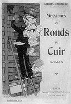 """""""Messieurs les ronds-de-cuir"""" by Georges Courteline (1858-1929), French writer. Cover by A. Barrère.     © Albert Harlingue / Roger-Viollet"""