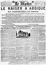 "World War I.The front page of the French newspaper ""Le Matin"" on November 10, 1918, announcing the abdication of William II and the imminent capitulation of Germany. © Roger-Viollet"
