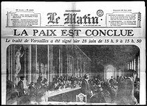 "The signing of the Treaty of Versailles. Front page of ""Le Matin"" on June 28, 1919.   © Roger-Viollet"
