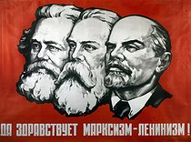 "Poster showing Karl Marx, Friedrich Engels and Lenin, ""Long live the Marxism-Leninism"". © Roger-Viollet"